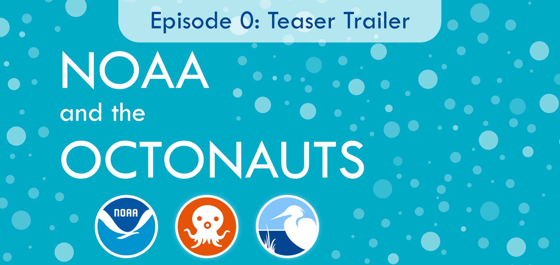 """Introducing """"NOAA and the Octonauts,"""" a new podcast from NOAA's Office of Education and the Coastal Ecosystem Learning Center (CELC) Network. Hear about the inspiration behind the show, and get a sneak peek of the episodes to come."""